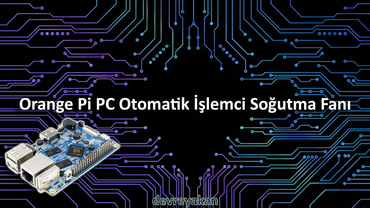 orange pi otomatik fan, Orange Pi PC Otomatik İşlemci Soğutma Fanı